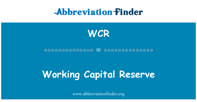 WCR: Working Capital Reserve