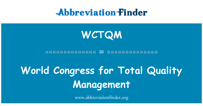 WCTQM: World Congress for Total Quality Management