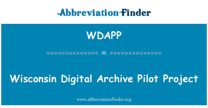 WDAPP: Proyecto piloto de Wisconsin Digital Archive
