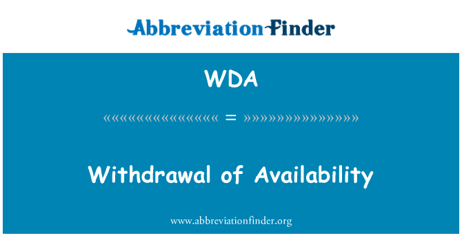 WDA: Withdrawal of Availability