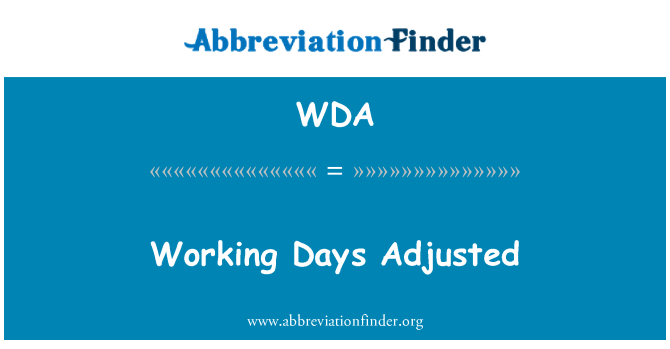 WDA: Working Days Adjusted
