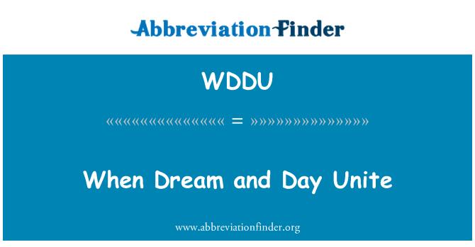 WDDU: When Dream and Day Unite