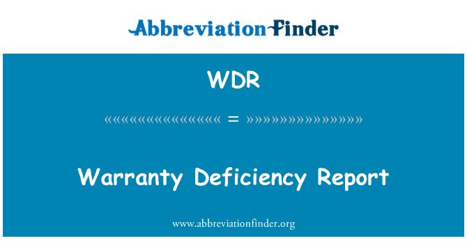 WDR: Warranty Deficiency Report