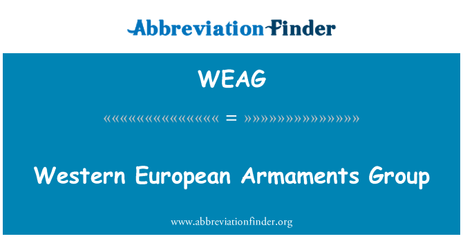 WEAG: Western European Armaments Group