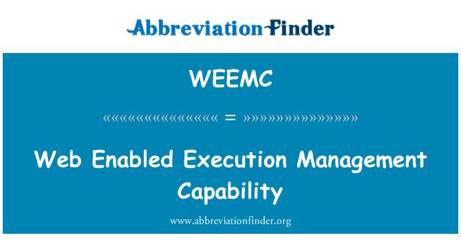 WEEMC: Web Enabled Execution Management Capability