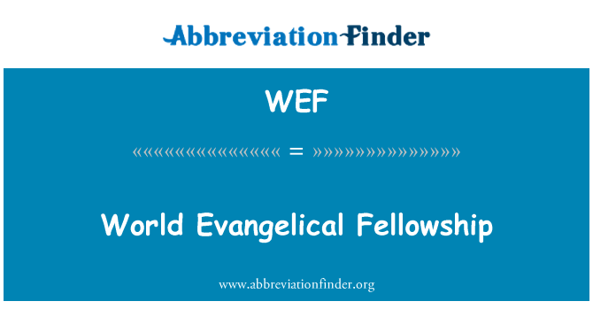 WEF: World Evangelical Fellowship