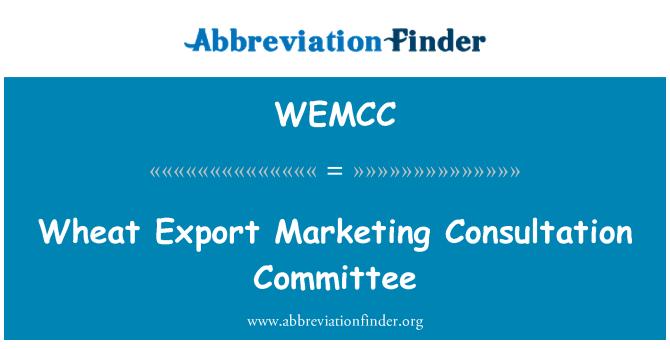 WEMCC: Wheat Export Marketing Consultation Committee
