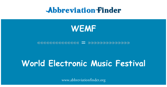 WEMF: Dünya elektronik müzik festivali