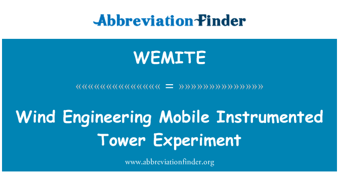 WEMITE: Wind Engineering Mobile Instrumented Tower Experiment