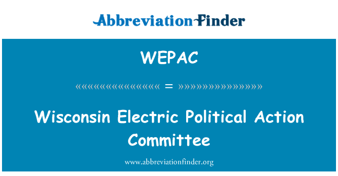 WEPAC: Wisconsin Electric Political Action Committee