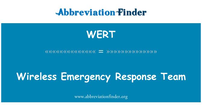 WERT: Wireless Emergency Response Team