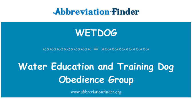WETDOG: Water Education and Training Dog Obedience Group