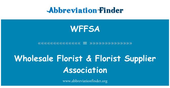 WFFSA: Wholesale Florist & Florist Supplier Association