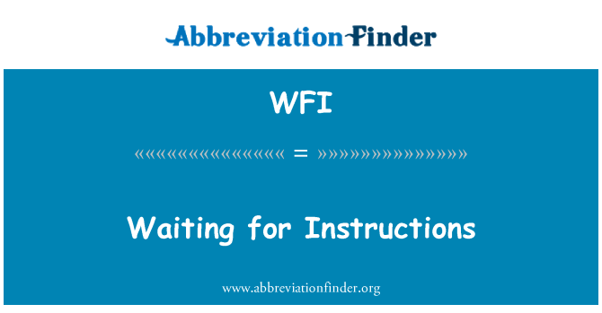 WFI: Waiting for Instructions
