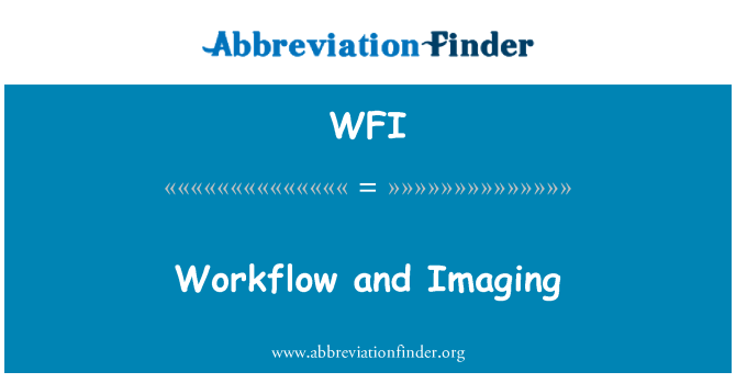 WFI: Workflow and Imaging