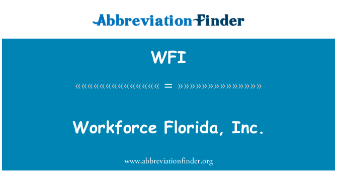 WFI: Workforce Florida, Inc.