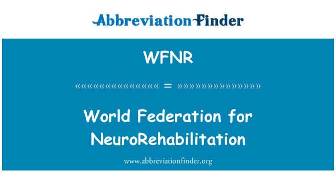 WFNR: Dünya Federasyonu NeuroRehabilitation