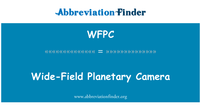 WFPC: Wide-Field Planetary Camera
