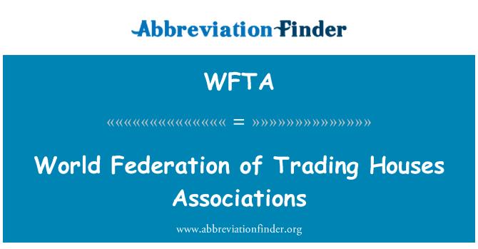 WFTA: Maailmaliit kauplemine majad ühendused