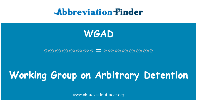 WGAD: Working Group on Arbitrary Detention