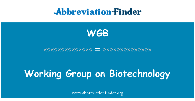 WGB: Working Group on Biotechnology