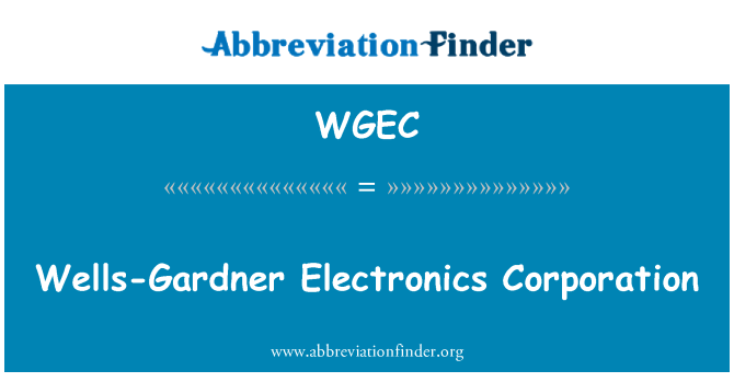 WGEC: Wells-Gardner Electronics Corporation
