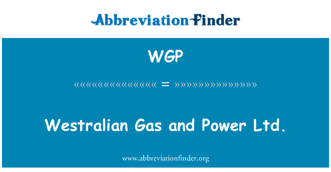 WGP: Westralian Gas and Power Ltd.