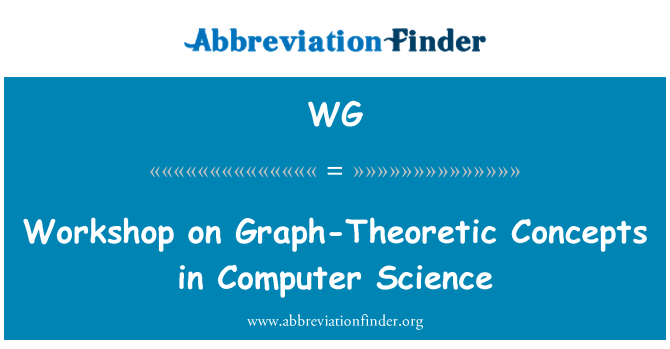 WG: Workshop on Graph-Theoretic Concepts in Computer Science