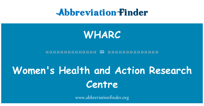 WHARC: Women's Health and Action Research Centre