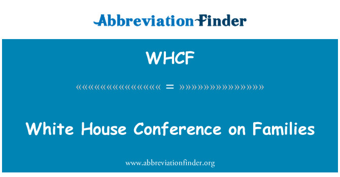 WHCF: White House Conference on Families