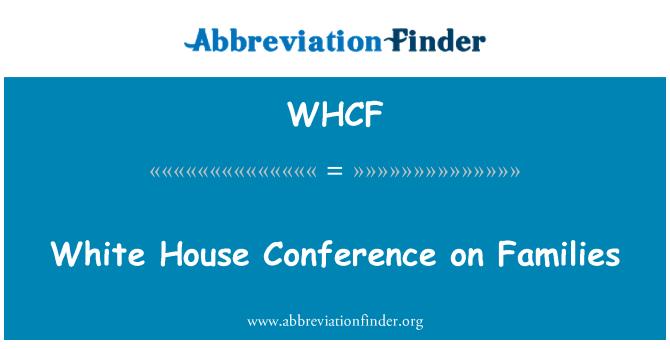 WHCF: Beyaz Saray konferans aileler üzerinde