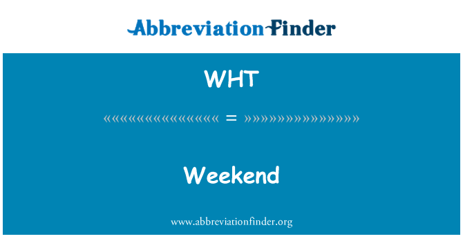 WHT: Hujung minggu