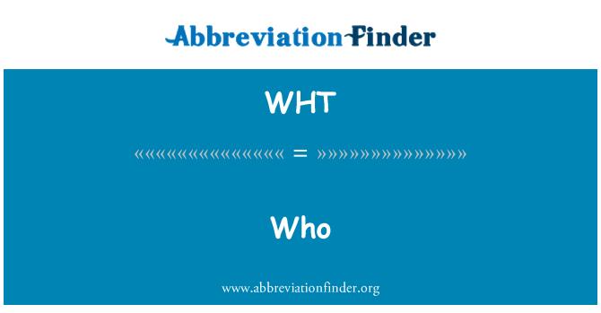 WHT: 谁