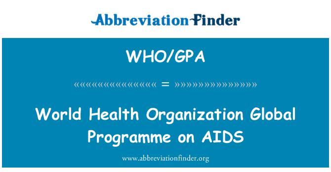 WHO/GPA: World Health Organization Global Programme on AIDS
