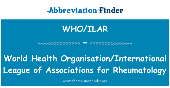 WHO/ILAR: World Health Organisation/International League of Associations for Rheumatology