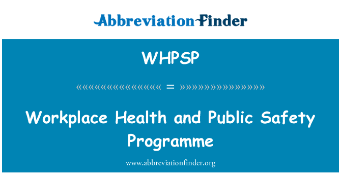 WHPSP: Workplace Health and Public Safety Programme