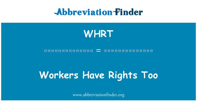 WHRT: İşçiler de hakları var