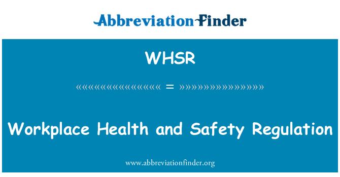 WHSR: Reglamento de seguridad y salud laboral