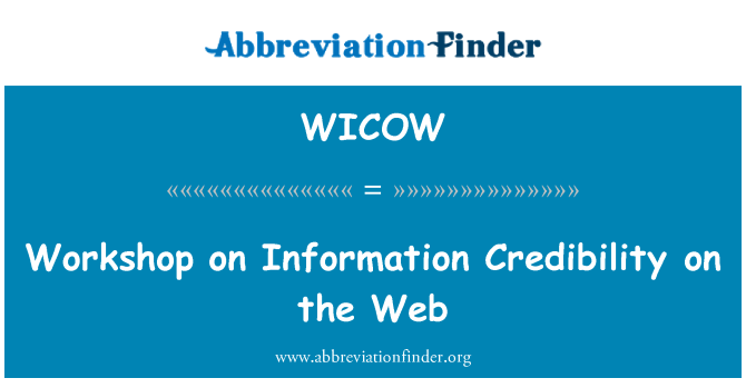 WICOW: Workshop on Information Credibility on the Web