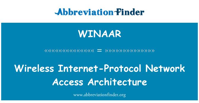 WINAAR: Wireless Internet-Protocol Network Access Architecture