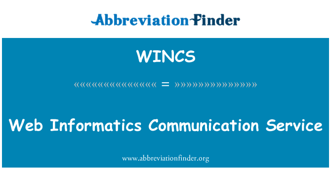 WINCS: Web Informatics Communication Service