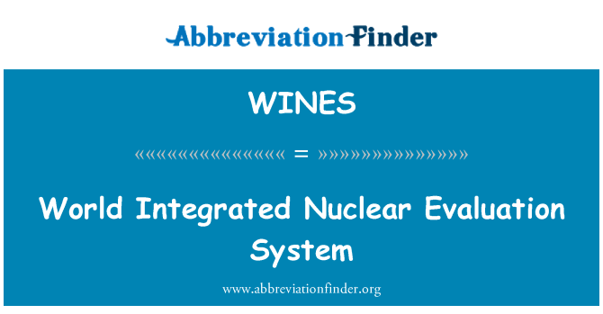 WINES: World Integrated Nuclear Evaluation System