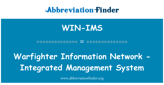WIN-IMS: Warfighter Information Network - Integrated Management System