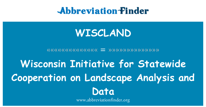 WISCLAND: Wisconsin Initiative for Statewide Cooperation on Landscape Analysis and Data