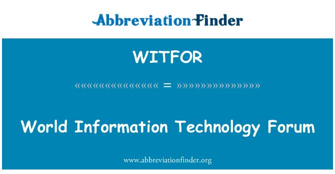 WITFOR: World Information Technology Forum