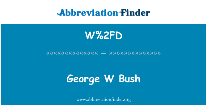 W%2FD: George W Bush