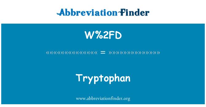W%2FD: Tryptophan