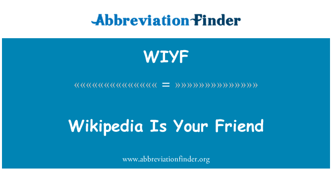 WIYF: Wikipedia es tu amigo