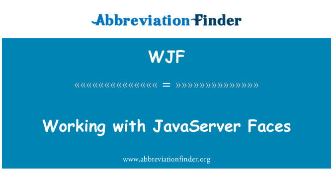 WJF: Working with JavaServer Faces