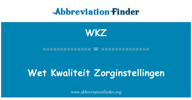 WKZ: Wet Kwaliteit Zorginstellingen